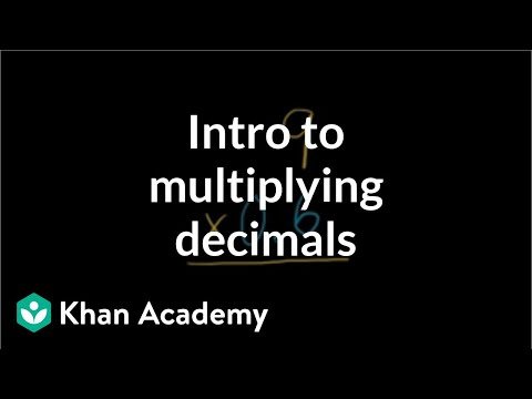 Introduction To Multiplying Decimals | Decimals | Pre-Algebra | Khan Academy