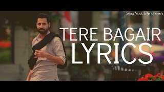 Tere Bagair | Lyrics | Amrinder Gill | Channo Kamli Yaar di