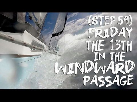 "Sailing Uma: Step 59 ""Friday the 13th in the Windward Passage"""