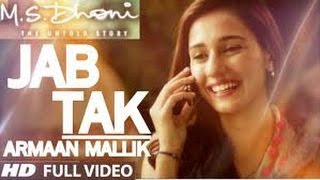 JAB TAK (MS DHONI | ARMAAN MALIK)| FULL LYRICAL VIDEO | HD | T-SERIES