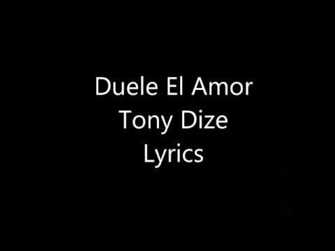 Duele El amor - Tony Dize Lyrics