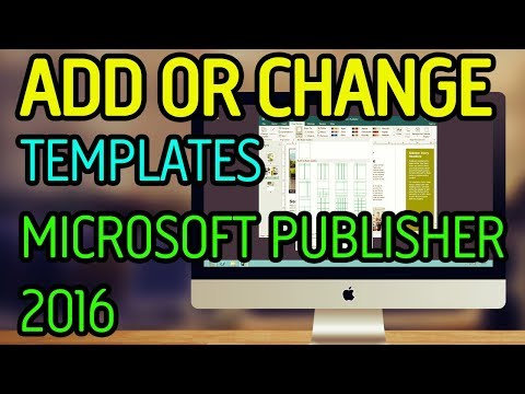 HOW TO ADD OR CHANGE A TEMPLATE IN MICROSOFT PUBLISHER 2016 - OFFICE 365