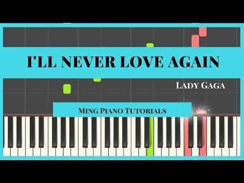 I'll Never Love Again - Lady Gaga Piano Cover Tutorial (Midi Sheets)Ming Piano Tutorial