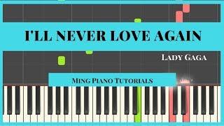 I'll Never Love Again - Lady Gaga Piano Cover Tutorial (Midi Sheets)Ming Piano Tutorial