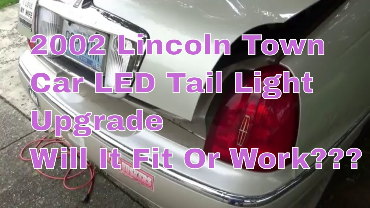 2002 lincoln town car led tail light upgrade will it work  [ 1280 x 720 Pixel ]