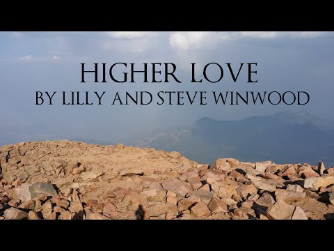Higher Love Lyric Video Lilly and Steve Winwood Version