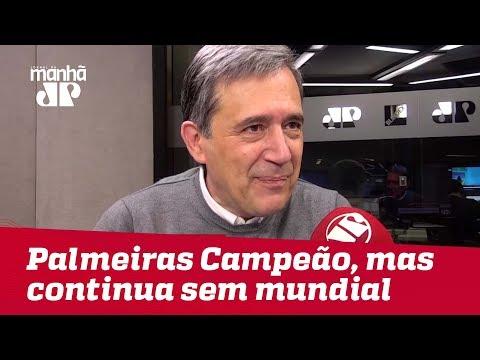 Palmeiras teve título merecido, porém continua sem Mundial | Marco Antonio Villa