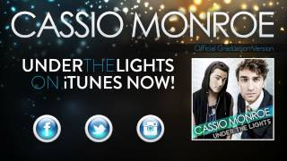 Cassio Monroe - Under The Lights (Graduation Version) Official Audio