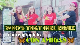 WHO'S THAT GIRL REMIX || by:CONAMIGAS