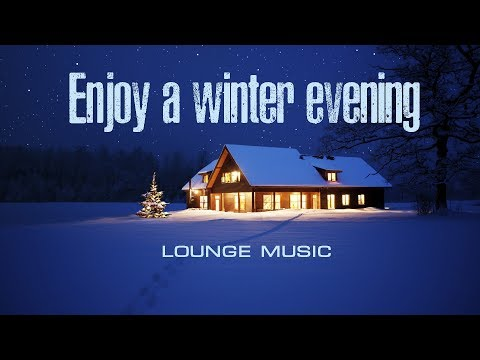 Enjoy a winter evening  ❄  Lounge music ❄  Chillout music ❄ Chill House, Deep House Best Winter MIX
