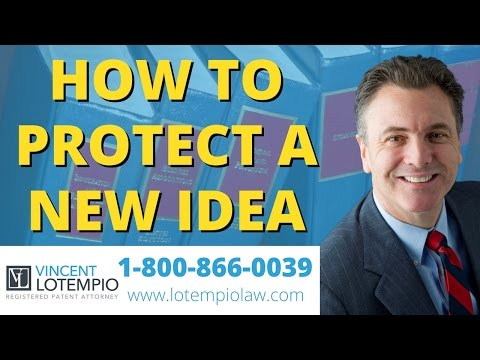 How To Protect Your Idea - The First Thing an Inventor Should Do - Inventor FAQ - Ask an Attorney