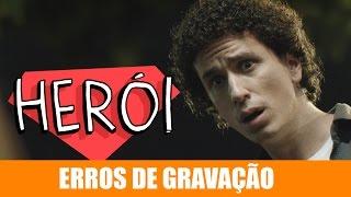 Vídeo - Erros de Gravação – Herói