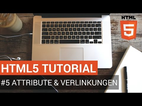 HTML Tutorial Deutsch - #5 Attribute Und Verlinkung