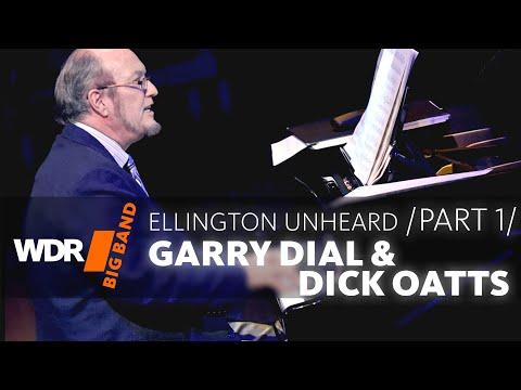 Garry Dial & Dick Oatts feat. by WDR BIG BAND  Ellington Unheard  Part 1