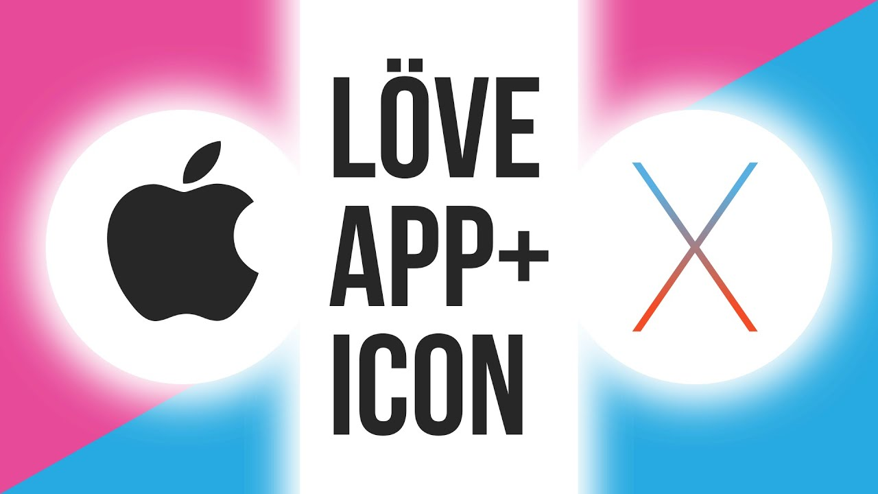 Love2d App for macOS Fusing and Icon | LÖVE TUTORIAL