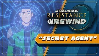 Star Wars Resistance Rewind #1.17 | Secret Agent