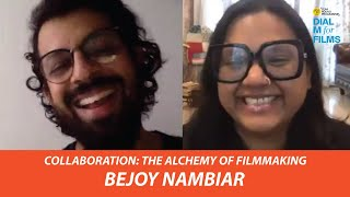 Bejoy Nambiar   Collaboration: The Alchemy Of Filmmaking   Dial M For Films