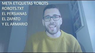 ROBOTS.TXT, ETIQUETAS META ROBOTS, LA PERSIANA Y EL ARMARIO | SEO NARNIA