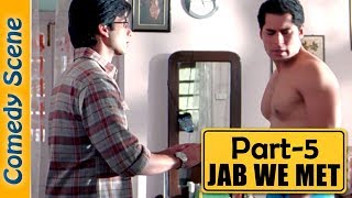 Jab We Met Comedy Scene Part 5 - Shahid Kapoor - Kareena Kapoor