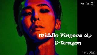 G-DRAGON - Middle Fingers Up Lyrics (INTRO) (권지용) [ROM/HAN/ENG]