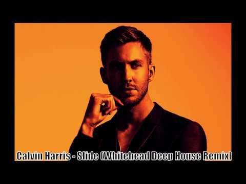 Calvin Harris - Slide (Whitehead Deep House Remix)