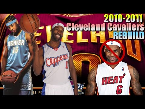Rebuilding The 2010-2011 Cleveland Cavaliers - LEBRON JAMES REPLACEMENT!