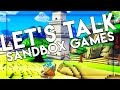 Let's Talk About Sandbox Games!