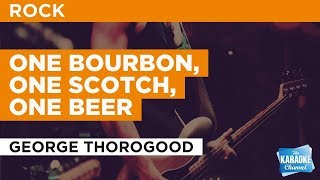 "One Bourbon, One Scotch, One Beer in the Style of ""George Thorogood"" with lyrics (no lead vocal)"
