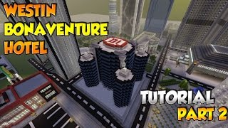 Minecraft Westin Bonaventure Hotel Tutorial Part 2 - XBOX/PS3/PC