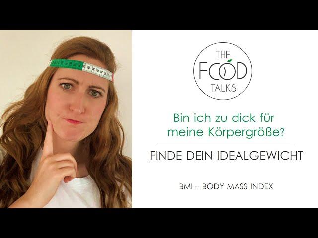 BMI berechnen - Body Mass Index - Bin ich zu dick für meine Körpergröße? I The Food Talks