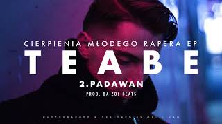2. Teabe - Padawan (prod. Baizol Beats) 2017