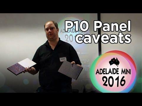Adelaide Mini 2016 - P10 panel alternatives & limitations