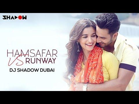 Humsafar vs Runway | DJ Shadow Dubai Mashup | Badrinath Ki Dulhania | Akhil Sachdeva