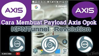Cara Membuat Payload AXIS Opok KPNTunnel Rev, Official & Ultimate