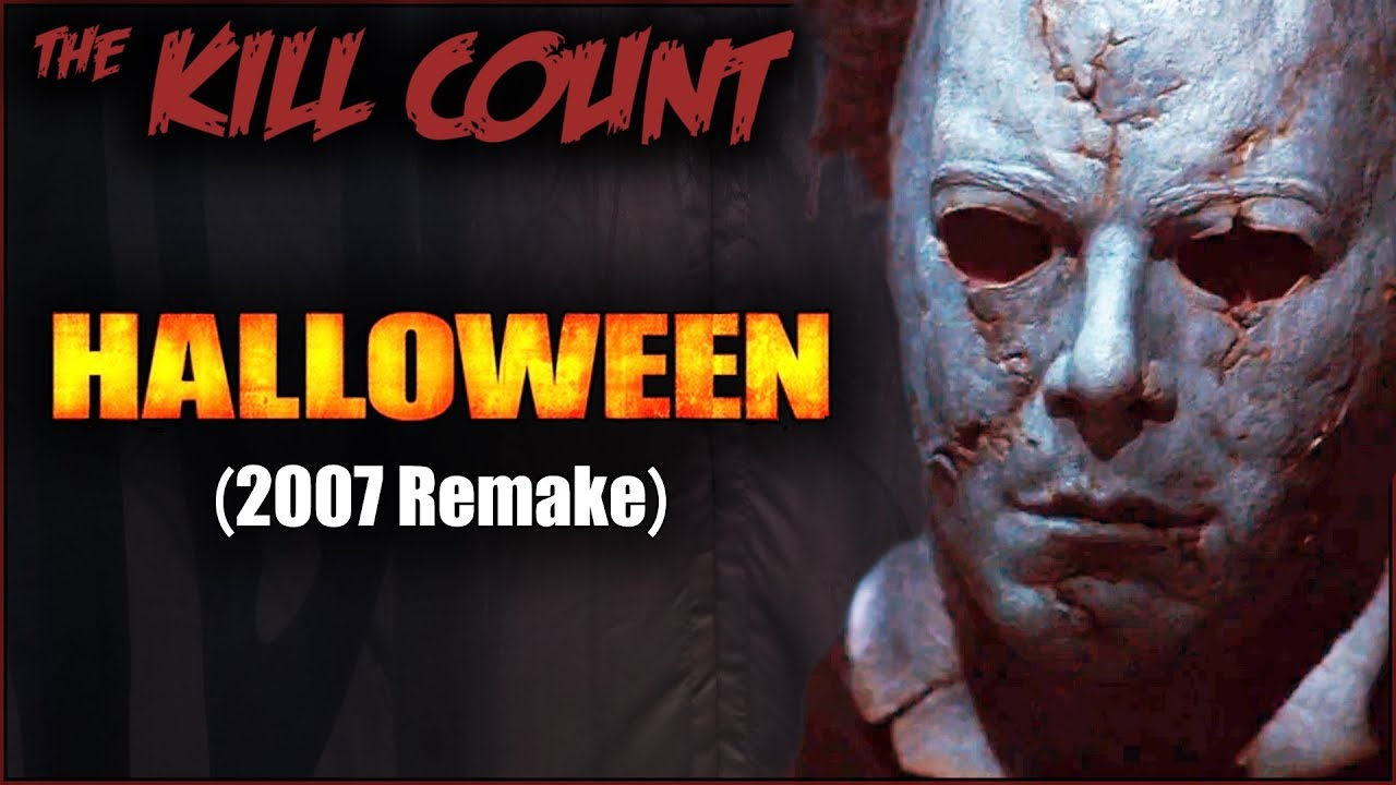 Halloween 2007 Remake KILL COUNT Explicit Version