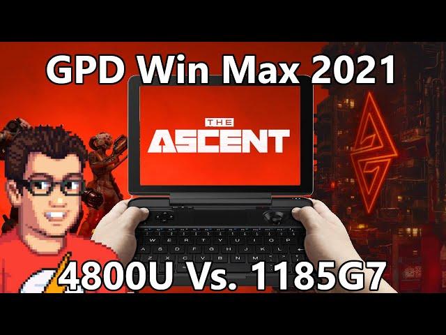 GPD Win Max 2021 - The Ascent - AMD 4800U Vs. Intel 1185G7