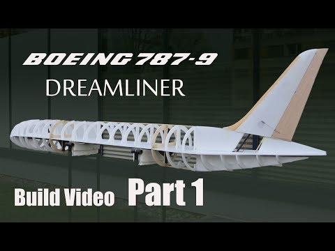 Boeing 7879 Dreamliner RC airplane build video PART 1