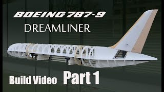 Boeing 787-9 Dreamliner RC airplane build video PART 1