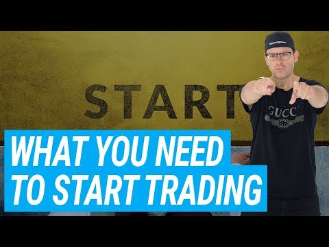 What You Need To Start Trading