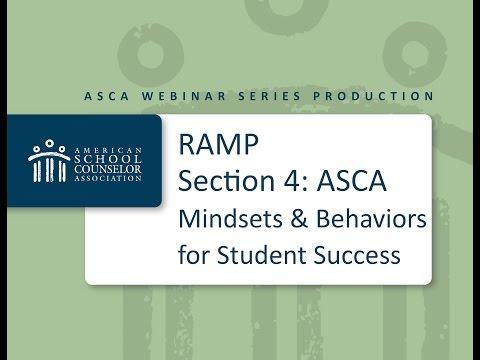 RAMP Component Webinar- Section 4- ASCA Mindsets & Behaviors For Student Success