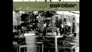 Eskobar - Love Comes First