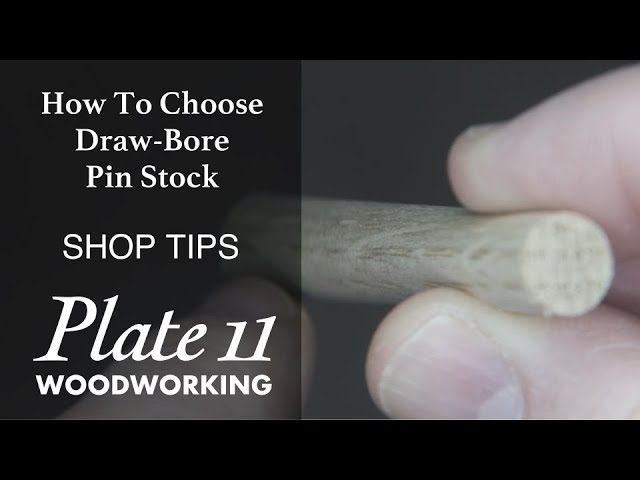Select Your Draw Bore Pins Carefully