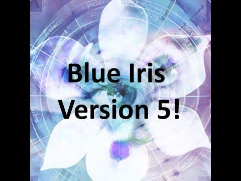 Blue Iris Version 5 - Coming Soon!