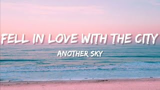 Another Sky - Fell In Love With The City (Lyrics)