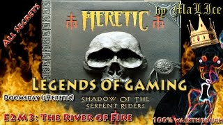 Heretic (Doomsday) 100% walkthrough - E2M3: The River of Fire (all secrets)