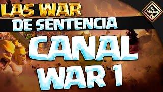 PRIMERA WAR DE SENTENCIA CANAL clash of clans con by mr luis