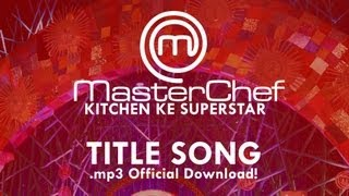 Masterchef India Kitchen Ke Superstar- Title Track- Official mp3 download