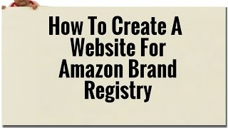 How To Create A Website For Amazon Brand Registry In Under 10 Minutes For Less Than 3 Dollars