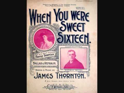 Harry Macdonough - When You Were Sweet Sixteen (1901)