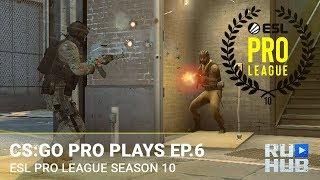 ESL Pro League Season 10: Finals — CS:GO Pro Plays Episode 6